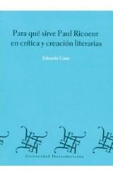 Papel PARA QUE SIRVE PAUL RICOEUR EN CRITICA Y CREACION LITERARIAS