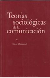Papel TEORIAS SOCIOLOGICAS DE LA COMUNICACION