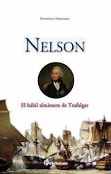 Papel Nelson - El Habil Almirante De Trafalgar