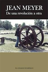 Libro Jean Meyer. De Una Revolucion A La Otra: