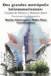 Libro Dos Grandes Metropolis Latinoamericanas: