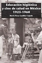 Libro Educacion Higienica Y Cine De Salud En Mexico 1