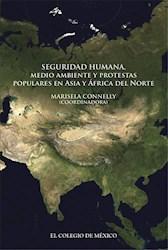 Libro Seguridad Humana, Medio Ambiente Y Protestas Popul