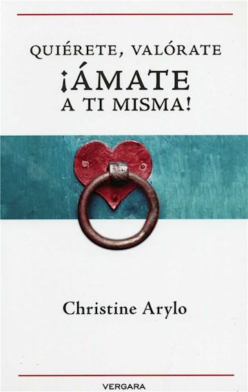 E-book Quiérete, Valórate, ¡Ámate A Ti Misma!