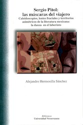 Libro Sergio Pitol: Las Mascaras Del Viajero