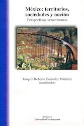 Libro Mexico: Territorios, Sociedades Y Nacion