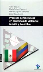 Libro Procesos Democraticos En Contextos De Violencia: