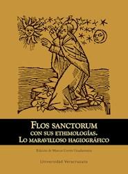Libro Flos Sanctorum Con Sus Etimologias. Lo Maravillos