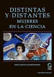 Libro Distitntas Y Distantes. Mujeres En La Ciencia