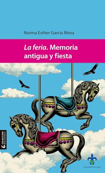 Papel La Feria. Memoria Antigua Y Fiesta