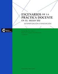 Libro Escenarios De La Practica Docente En El Siglo Xxi