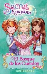 Libro 11. El Bosque De Los Cuentos  Secret Kingdom