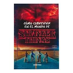 Libro Como Sobrevivir Al Mundo De Stranger Things
