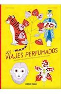 Papel VIAJES PERFUMADOS PEQUEÑAS Y GRANDES HISTORIAS DEL MUNDO DE LAS FLORES (ILUSTRADO) (CARTONE)