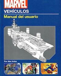 Libro Marvel Vehiculos : Manual Del Usuario