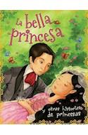 Papel BELLA PRINCESA Y OTRAS HISTORIAS DE PRINCESAS (RUSTICA)