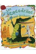 Papel COCODRILOS CABEZAS DE CHORLITO Y OTRAS HISTORIAS DISPARATADAS (ILUSTRADO) (RUSTICA)