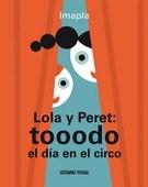 Papel Lola Y Peret: Tooodo El Dia En El Circo