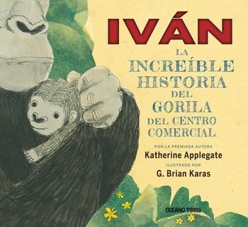 Papel Iván: La Increible Historia Del Gorila Del Centro Comercial