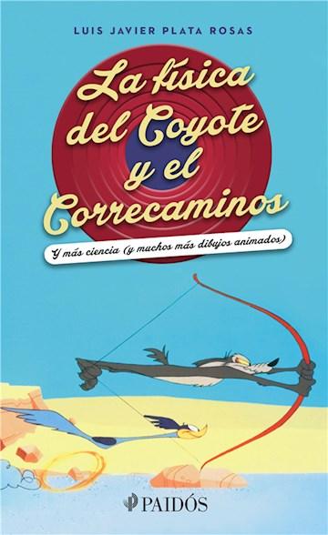 E-book La Física Del Coyote Y El Correcaminos