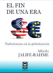 Libro El Fin De Una Era: Turbulencias En La Globalizaci