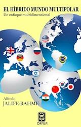 Libro El Hibrido Mundo Multipolar: Un Enfoque Multidime