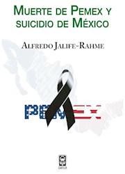 Libro Muerte De Pemex Y Suicidio De Mexico