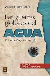 Libro Las Guerras Globales Del Agua: Privatizacion Y 'F
