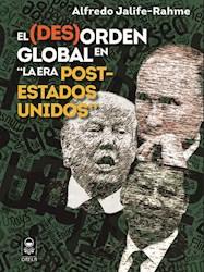 Libro El (Des)Orden Global En La Era 'Post-Estados Unido