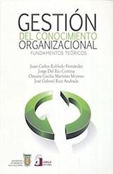 Libro Gestion Del Conocimiento Organizacional. Fundamen