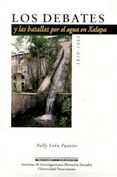 Libro Los Debates Y Las Batallas Por El Agua En Xalapa,