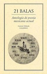 Libro 21 Balas Antologia De Poesia Mexicana Actual