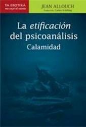 Libro La Etificacion Del Psicoanalisis