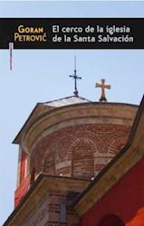 Libro El Cerco De La Iglesia De La Santa Salvacion