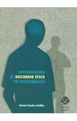 Papel INTRODUCCION AL DISCURRIR ETICO EN PSICOANALISIS