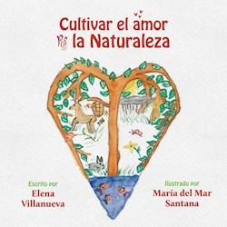 Libro Cultivar El Amor Por La Naturaleza