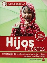 Libro Hijos Fuertes (Estrategias De Resiliencia Para Tus Hijos Y La Adversidad)
