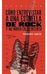 Papel COMO ENTREVISTAR A UNA ESTRELLA DE ROCK Y NO MORIR EN EL INT