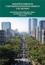 Libro Desafios Urbanos Y Metropolitanos En Mexico Y El