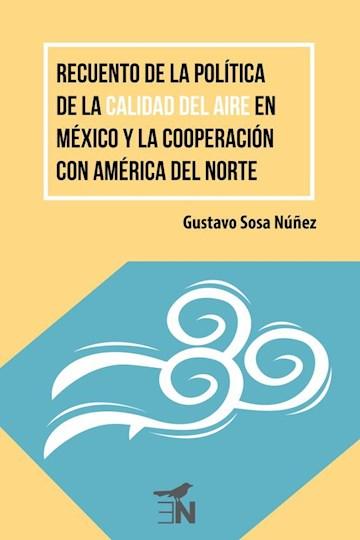 Papel Recuento De La Política De La Calidad Del Aire En México Y La Cooperación Con América Del Norte
