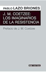 Papel J.M. COETZEE LOS IMAGINARIOS DE LA RESISTENCIA
