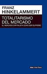 Libro Totalitarismo Del Mercado