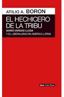 Papel HECHICERO DE LA TRIBU MARIO VARGAS LLOSA Y EL LIBERALISMO EN AMERICA LATINA (COLECCION INTER PARES)