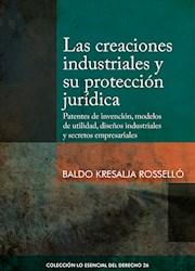 Libro Las Creaciones Industriales Y Su Proteccion Juri
