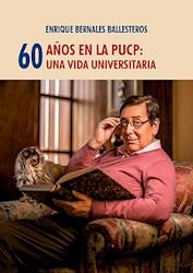 Libro 60 Años En La Pucp: Una Vida Universitaria