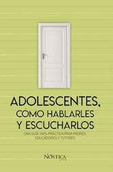 Libro Adolescentes, Como Hablarles Y Escucharlos