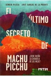 Libro El Ultimo Secreto De Machu Picchu