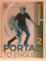 Libro Portal To English 2 ( Brit.) Workbook + Cd