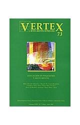 Papel VERTEX N§73 (EDUCACION EN PSIQUIATRIA Y SALUD MENTAL)