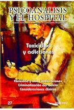 Papel PSICOANALISIS Y EL HOSP-27 (TOXICIDAD Y ADICCIONES)